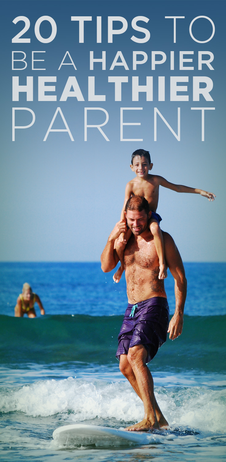 Here are 20 helpful tips on how to be healthier parent.